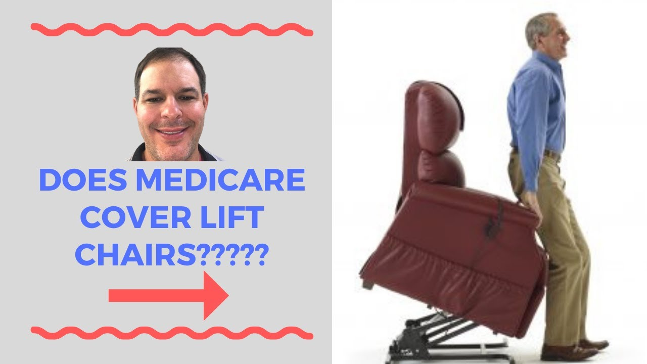 Does Medicare Cover Lift Chairs Medicare Pay For Lift Chairs