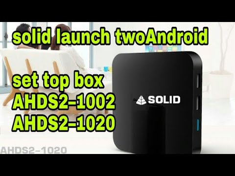 SOLID LAUNCH TWO ANDROIDS SET TOP BOX AHDS2 1020 & AHDS21002