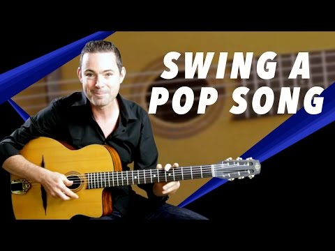 How To Swing A Pop Song - Gypsy Jazz Guitar Secrets