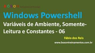 06 - Windows PowerShell - Variáveis de Ambiente, Somente-Leitura e Constantes