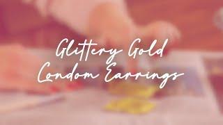 DIY Glittery Gold Condom Earrings