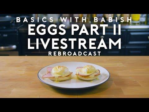 Eggs Benedict Livestream | Basics with Babish