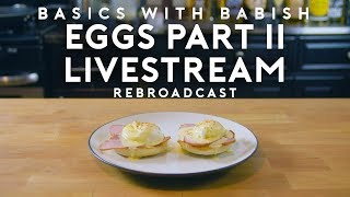 Eggs Benedict Livestream | Basics with Babish