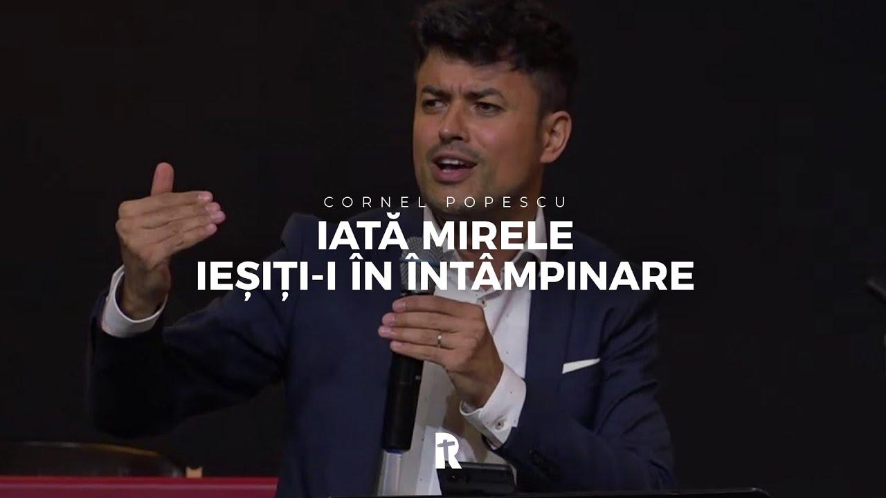 Cornel Popescu - Iată mirele, ieșiţi-i în întâmpinare | BISERICA RENOVATIO