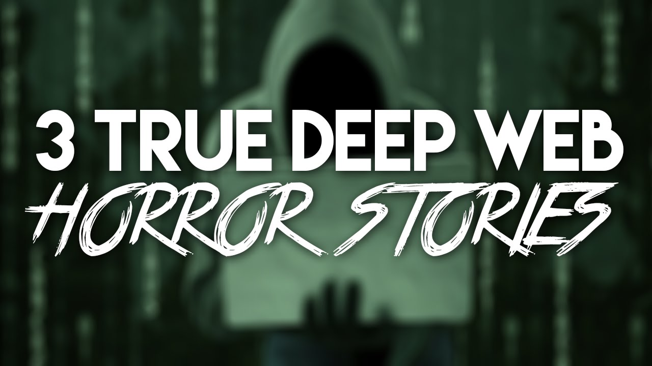 Download 3 TRUE Deep Web Horror Stories #2