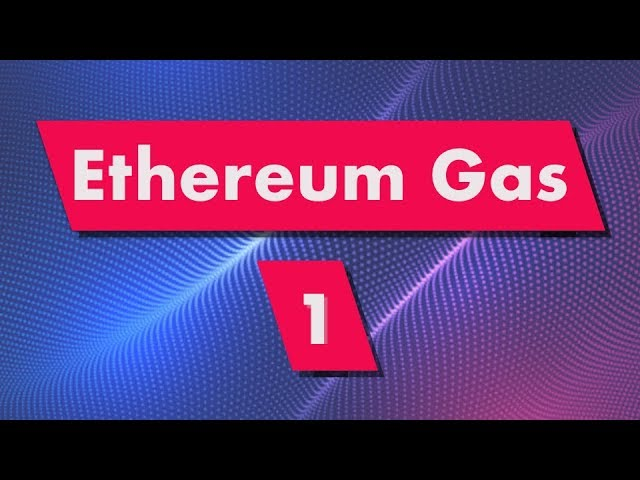 Ethereum Gas: Introduction (What is Gas?)