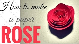 How to make a paper rose (Quilling)