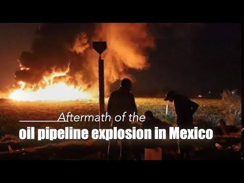 Live: Aftermath of the oil pipeline explosion in Mexico探访墨西哥输油管道爆炸事故现场