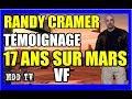 RANDY CRAMER TÉMOIGNAGE 17 ANS SUR MARS VF MDDTV