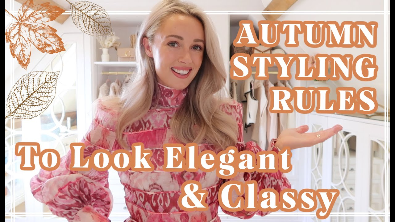 AUTUMN STYLING RULES TO LOOK ELEGANT AND CLASSY // Fashion Mumblr