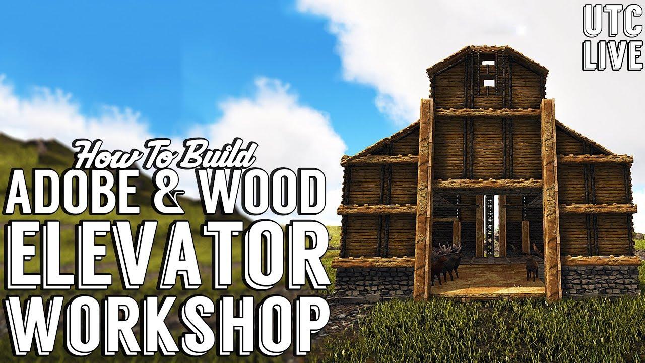 Ark Wood Elevator ark building tutorial :: elevator workshop 2 :: how to build
