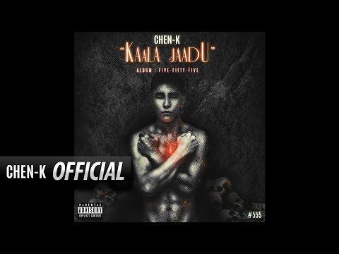CHEN-K - Kaala Jaadu (Official Audio) 5:55...