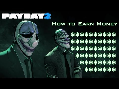 Payday 2 - How to Earn Lots of Money