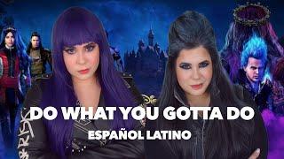 Do what you gotta do-Descendientes 3/Amanda Flores (Español Latino)