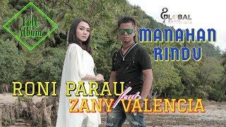 RONI PARAU TERBARU feat ZANY VALENCIA FULL ALBUM HD 1 ||  MANAHAN RINDU ( Official Music Video)