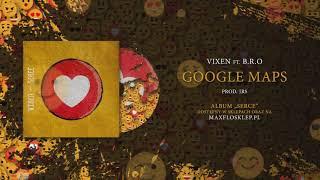 Vix.N ft. B.R.O - Google Maps   prod. JRS   SERCE