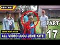 Video Lucu Jeme Kite Part 17 Dijamin Ngakakkkk - Pagaralamvidgram