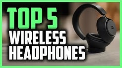 Best Wireless Headphones in 2019 - Which Headphones Should You Buy?