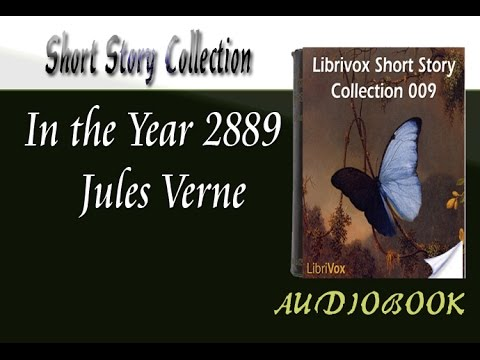 In The Year 2889 Jules Verne Audiobook Short Story Youtube
