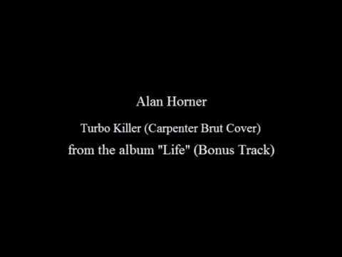 Alan Horner - Turbo Killer (Carpenter Brut Cover)