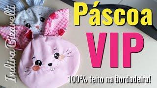 DIY Páscoa VIP – Porta Chocolate na Bordadeira