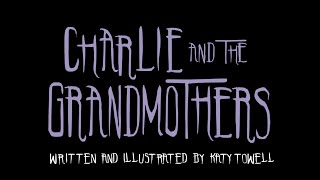 Charlie and the Grandmothers Book Teaser