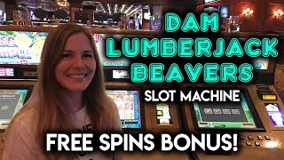 Dam Lumberjack Beavers Slot Machine! Got the Free Spins!