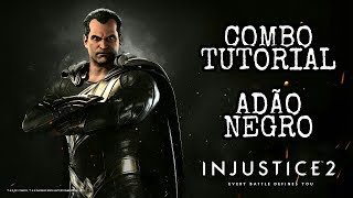 Injustice 2: ADÃO NEGRO - Combo Tutorial