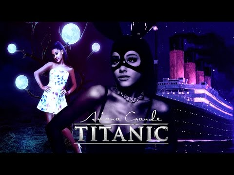 TITANIC   (Alternative Version) Ariana Grande, Celine Dion - My Moonlight Will Go On (OST Mashup)