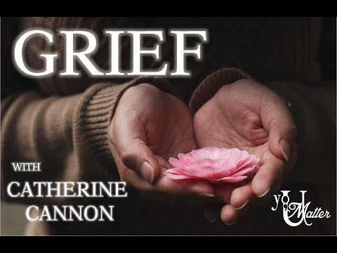 Catherine cannon Grief