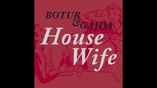 BOTUR&GAJDA - House Wife Mixtape 2014