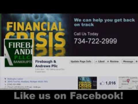 Westland Michigan Chapter 13 Bankruptcy Call Firebaugh & Andrews 734-722-2999
