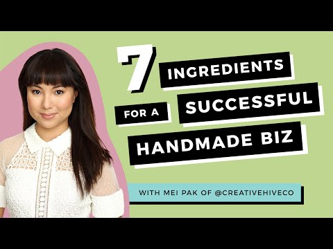 7 Ingredients For A Successful Handmade Biz With Mei Pak