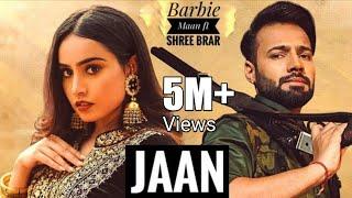 Jaan : Barbie Maan (Official Video) Shree Brar   Teri Jaan Da Dushman Shehar Sara te Tu Jatti jaan