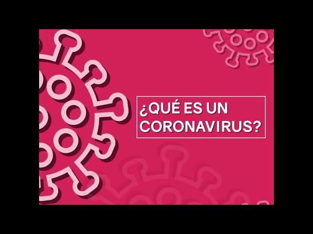 Especial COVID-19, capítulo 1: ¿QUÉ ES UN CORONAVIRUS? ¿Qué hace más peligroso al SARS-CoV-2?