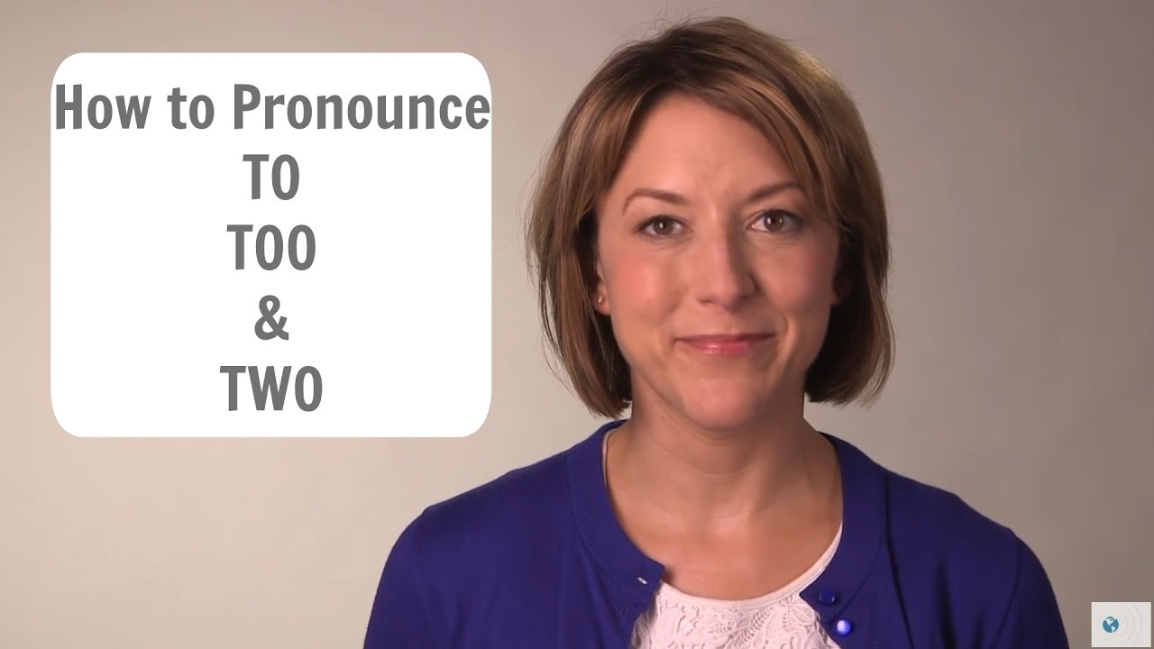 How to pronounce TO, TOO, TWO /tu/ - American English Homophone  Pronunciation Lesson