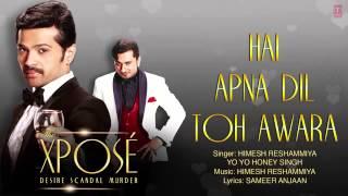 Hai Apna Dil l Full Audio Song   The Xpose l Himesh Reshammiya, Yo Yo Honey Singh   Video Dailymotio
