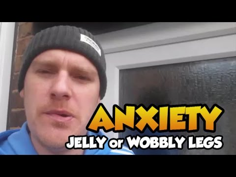 what is jelly legs in anxiety
