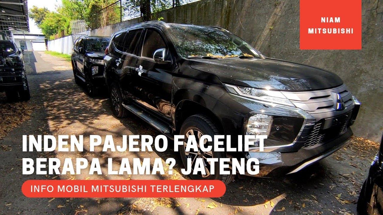 Inden Mitsubishi Pajero Sport Facelift Berapa Lama? Area Jawa Tengah - Juli 2021