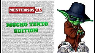 Mentirosos QLS - Mucho Texto Edition
