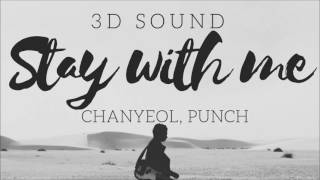 [3D SOUND] CHANYEOL, PUNCH - STAY WITH ME (HEADPHONE NEEDED)