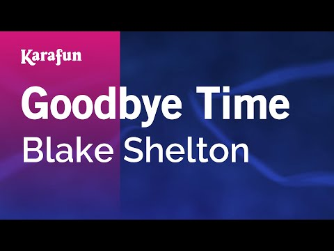 Karaoke Goodbye Time - Blake Shelton *