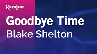 Karaoke Goodbye Time - Blake Shelton *