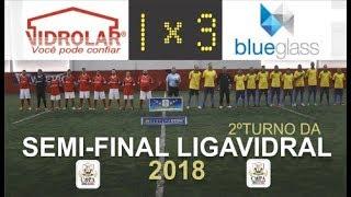 Semi-Final 2- Copa Jornal do Vidro - Vidrolar 1 x 3 Bluglass