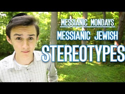 Messianic Jewish Stereotypes - Messianic Mondays