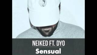 Neiked ft Dyo - Sensual (Clean)