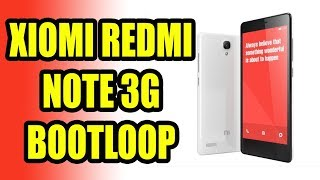 xiaomi redmi note 3G bootloop - xiaomi redmi note 3G stuck on logo