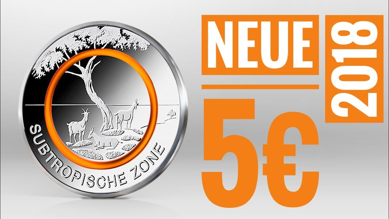 Neue 5 Euro Münze 2018 Subtopische Zone Orange 19 April Youtube