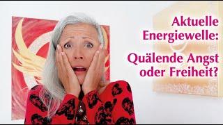 Aktuelle Energiewelle Quälende Angst 😡 Oder Freiheit 😎