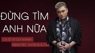 Đừng Tìm Anh Nữa - Vũ Duy Khánh Cover || ICM TEAM (K-ICM ft. Q-ICM) - Lyrics Video